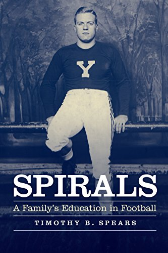 Spirals: A Family's Education in Football (English Edition) por Timothy B. Spears