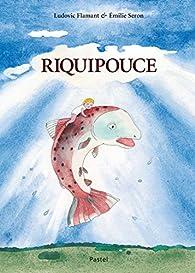 Riquipouce par Ludovic Flamant