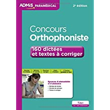 Concours Orthophoniste - 160 dictées et textes à corriger - Entraînement