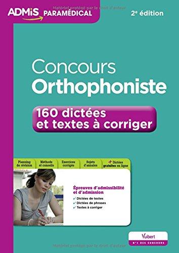 Concours Orthophoniste - 160 dictées et textes à corriger - Entraînement par Dominique Dumas