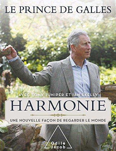 Harmonie: Une nouvelle façon de regarder le monde par Le prince de Galles
