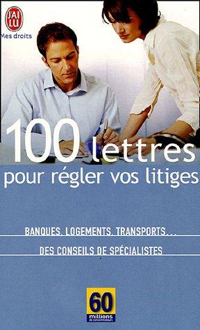 100 lettres pour régler vos litiges