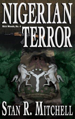 Nigerian Terror (Nick Woods Book 4): Volume 4