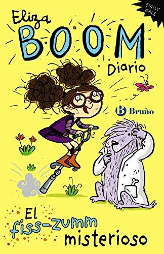 Eliza Boom. Diario. El fiss-zumm misterioso (Castellano - A Partir De 6 Años - Personajes Y Series - Eliza Boom)