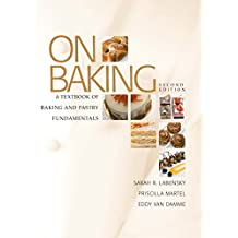 On Baking: A Textbook of Baking and Pastry Fundamentals (Pearson Custom Library: Hospitality and Culinary Arts)