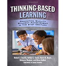 Thinking-Based Learning: Promoting Quality Student Achievement in the 21st Century by Robert J. Swartz, Arthur L. Costa, Barry K. Beyer (2010) Paperback