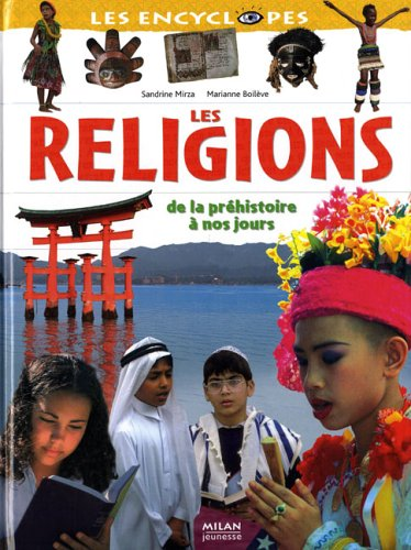 Les religions : De la préhistoire à nos jours