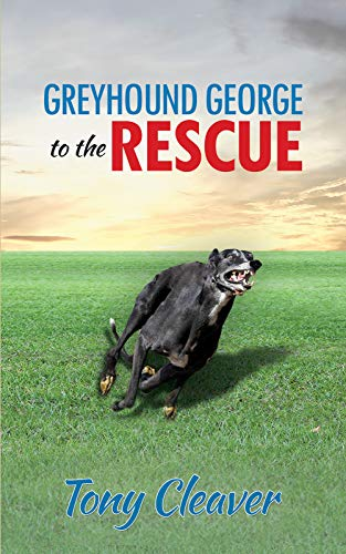 Greyhound George to the Rescue (English Edition) -