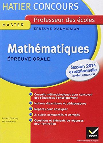 Concours Professeur des écoles (CRPE) - Mathématiques, Epreuve orale d'admission: Collection Hatier Concours