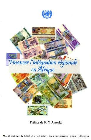 Financer l'intégration régionale en Afrique par Commission Economique Afrique