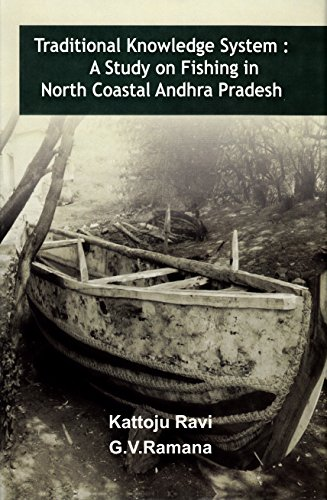 Traditional Knowledge System a Study on Fishing in North Coastal Andhra Pradesh por Ravi Kattoju