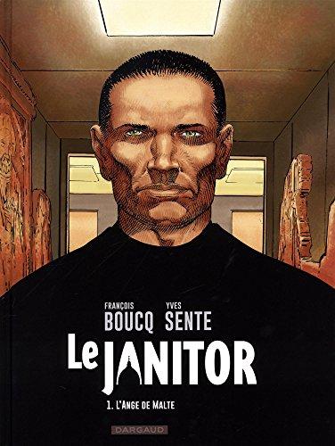 Le Janitor - tome 1 - L'Ange de Malte par Sente Yves