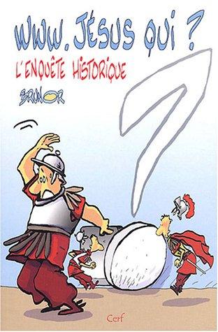 www.jésus qui ? : L'enquête historique par Brunor