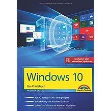 Windows 10 - Das Praxisbuch - inklusive der aktuellsten Updates