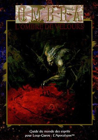 Umbra : L'ombre de velours : Le monde des esprits dévoilé