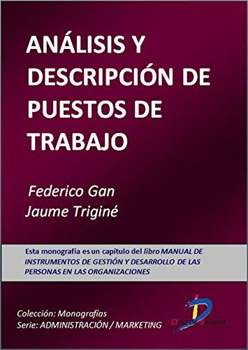 Análisis y descripción de puestos de trabajo (Este capítulo pertenece al libro Manual de instrumentos de gestión y desarrollo de las personas en las organizaciones)