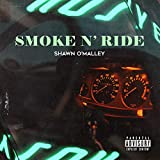 Smoke N' Ride [Explicit]