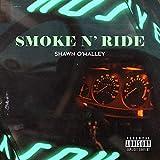 Smoke N' Ride [Explicit]