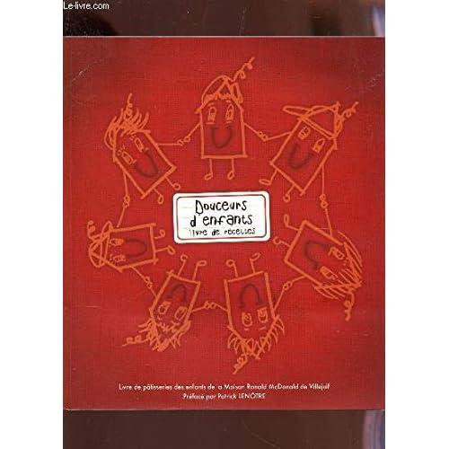 DOUCEURS D'ENFANTS - LIVRE DE RECETTES / Livre de patisseries des enfants de la Maison Ronald Mv Donald de Villejuif