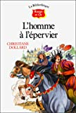 L'homme a l'epervier (Bibliot.R&O 9/12 Ans)