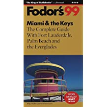 Miami and the Keys: The Complete Guide with Fort Lauderdale, Palm Beach and the Everglades (Gold Guides)