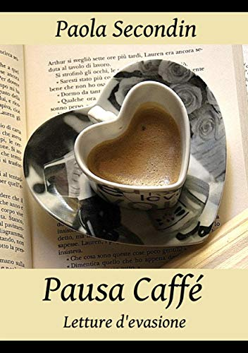 Pausa Caffé: Letture d'evasione (Italian Edition)