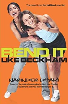 Bend It Like Beckham by [Dhami, Narinder]