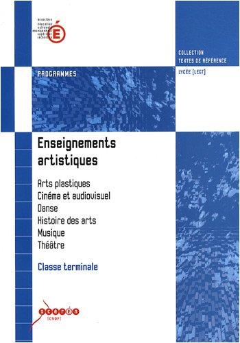 Enseignements artistiques Classe terminale : Programmes par CNDP