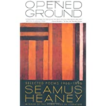 Opened Ground: Selected Poems, 1966-1996 by Seamus Heaney (1998-11-09)