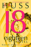 Eighteen (18): Based on a True Story (English Edition)