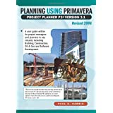 [(Planning Using Primavera Project Planner P3 Version 3.1 Revised 2006 * *)] [by: Paul E. Harris]