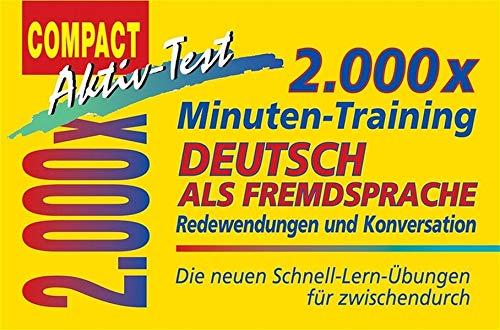 2.000 x Minuten-Training. Deutsch als Fremdsprache. Redewendungen und Konversation: Die neuen Schnell-Lern-Übungen für zwischendurch (Compact Aktiv-Test)