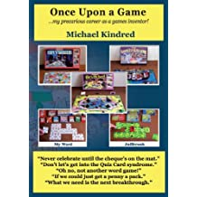 Once Upon a Game - My Precarious Career as a Games Inventor