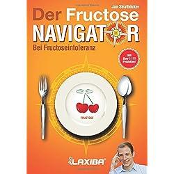 LAXIBA - Der Fructosenavigator: Bei Fructoseintoleranz (Die Ernährungsnavigatorbücher / Bei Intoleranz, Reizdarmsyndrom und Unverträglichkeit)