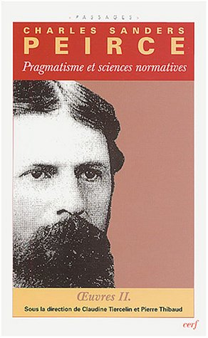 Pragmatisme et sciences normatives : Oeuvres II