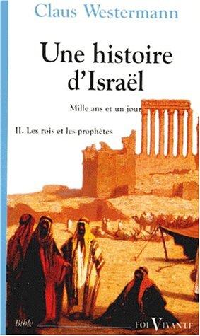 Une histoire d'Israël : Tome 2, les rois et les prophètes