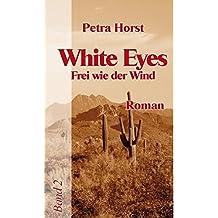 White Eyes: Frei wie der Wind