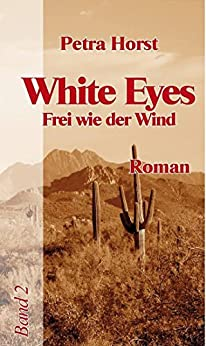 White Eyes: Frei wie der Wind