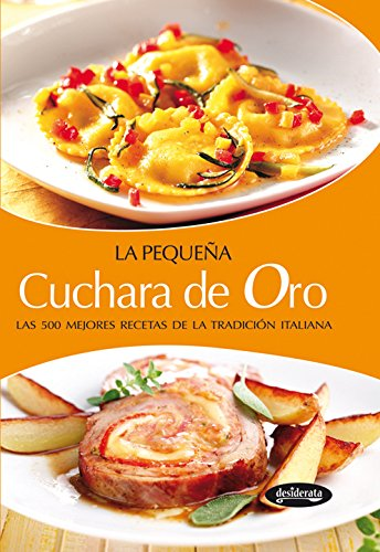 La pequeña cuchara de oro : las 500 mejores recetas de la tradición italiana [Lingua spagnola]