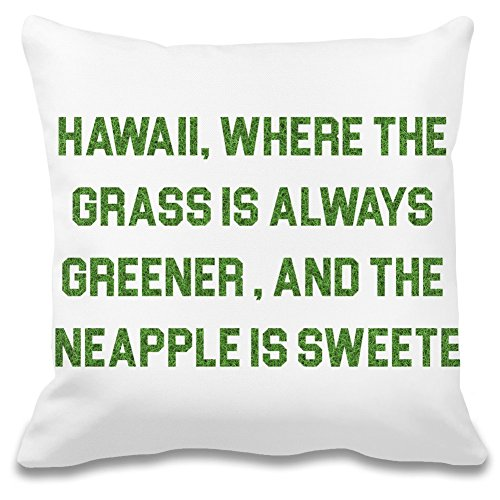 Immer grüner ist und die Ananas süßer ist - Hawaii Where The Grass is Always Greener and The Pineapple is Sweeter Decorative Pillow Case 100% Soft Polyester Cushion ()