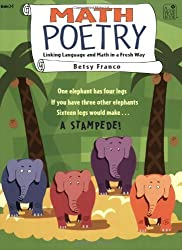 Math Poetry: Linking Language and Math in a Fresh Way by Betsy Franco (2006-01-01)
