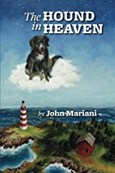The Hound in Heaven by Mariani, John (2014) Paperback