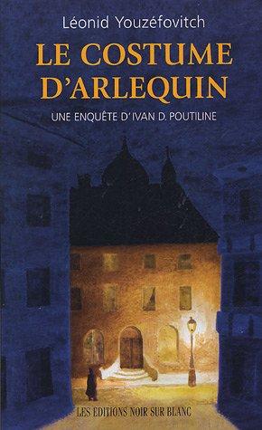 Le costume d'Arlequin : Une enquête d'Ivan D. Poutiline