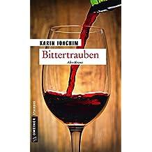 Bittertrauben: Kriminalroman (Kriminalromane im GMEINER-Verlag)