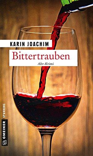 Bittertrauben: Kriminalroman (Kriminalromane im GMEINER-Verlag) von [Joachim, Karin]