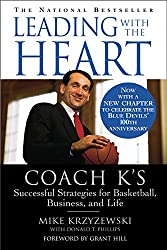 Leading with the Heart: Coach K's Successful Strategies for Basketball, Business, and Life (English Edition)