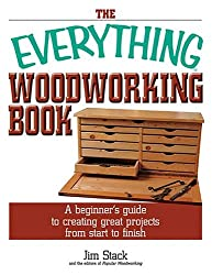 The Everything Woodworking Book: A Beginner's Guide to Creating Great Projects from Start to Finish (Everything (Hobbies & Games))