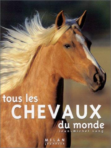 Tous les chevaux du monde