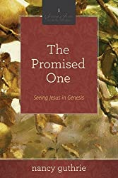 The Promised One (A 10-week Bible Study): Seeing Jesus in Genesis