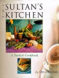Sultans Küche: A Turkish Cookbook